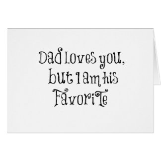 Funny Quote Dad Loves You But Greeting Cards
