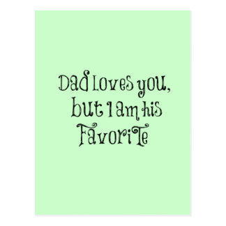 Funny Quote Dad Loves You But Postcard