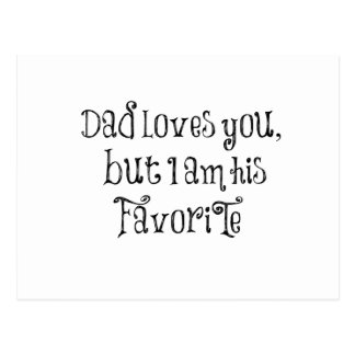 Funny Quote: Dad Loves You But Postcard