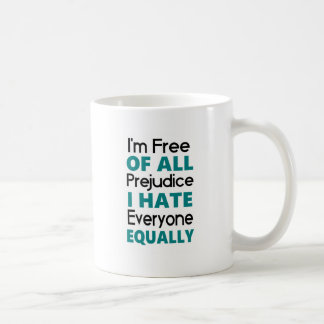 Funny Quote - Hate everyone Basic White Mug