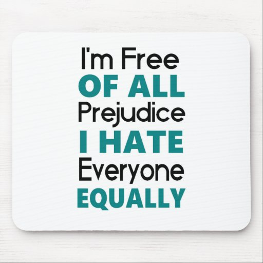 Funny Quote - Hate everyone Mouse Pad