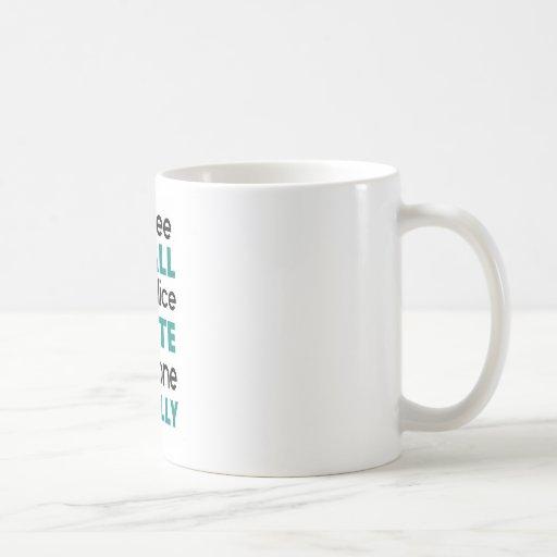Funny Quote - Hate everyone Coffee Mug
