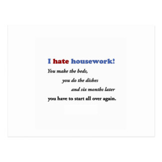 Funny Quote - I hate housework! You make the bed … Postcard