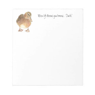 Funny Quote, Life throws Lemon, Duck, Humor Notepad
