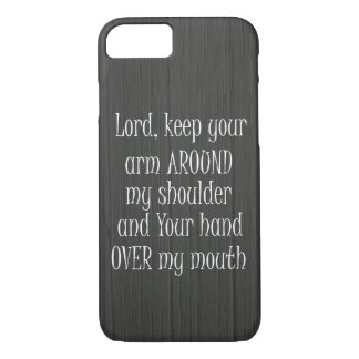 Funny Quote, Lord keep your Arm Around my iPhone 8/7 Case