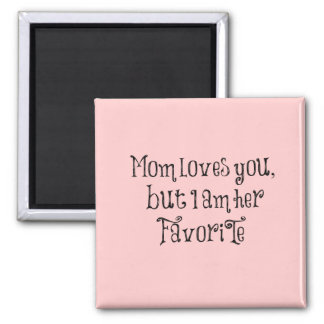 Funny Quote Mom Loves You But Refrigerator Magnets