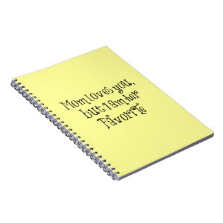 Funny Quote Mom Loves You But Spiral Note Book
