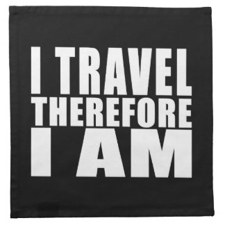 Funny Quote Traveling I Travel Therefore I Am Cloth Napkins