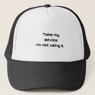 Funny quote trucker hat