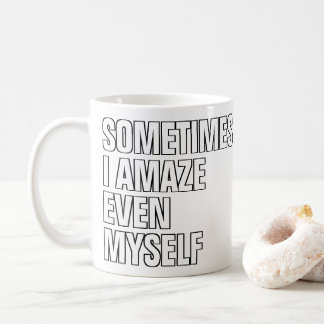 Funny Quote White And Black Lettering Coffee Mug