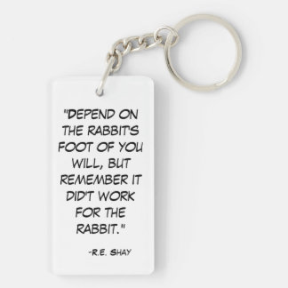 Funny Rabbit's Foot Quote Double-Sided Rectangular Acrylic Key Ring