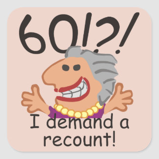 Funny Recount 60th Birthday Square Sticker