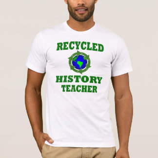 Funny Recycled History Teacher T-Shirt