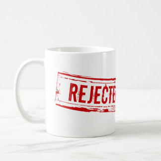 Funny Rejected Office Coffee Cup