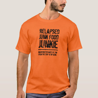 Funny Relapsed Junk Food Junkie T-Shirt