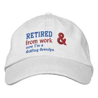 Funny Retired and a Golfing Grandpa V05 Embroidered Hat