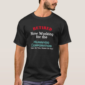 Funny Retired Working for Spouse - T-Shirt