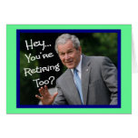 Funny Retirement Cards---Bush'ism humour