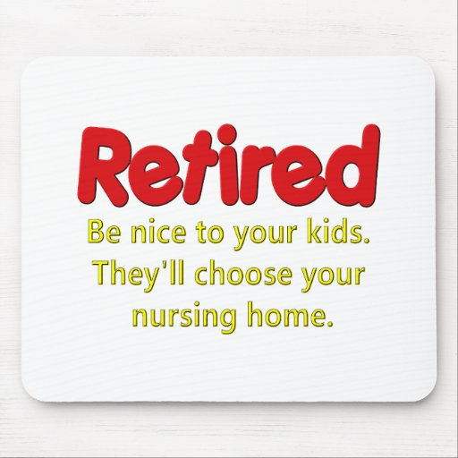 Funny Retirement Saying Mouse Pads