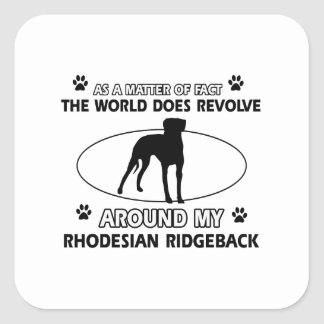 funny RHODESIAN RIDGEBACK designs Square Sticker