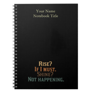Funny Rise and Shine Note Books