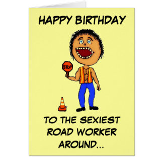 Funny Road Construction Worker Birthday Greeting Card