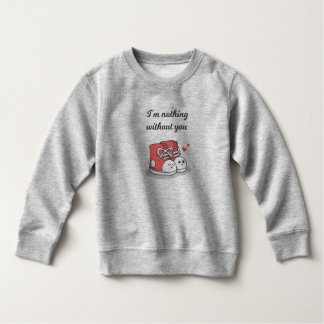 Funny Romantic Nothing Without You | Sweatshirt