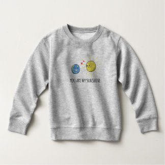 Funny Romantic You Are My Sunshine | Sweatshirt