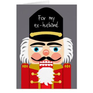 Funny Rude Nutcracker Christmas Ex Husband Greeting Card