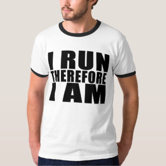 Funny Runners Quotes Jokes I Run Therefore I am Tshirt