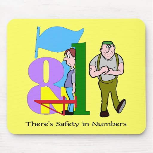 Funny Safety In Numbers T-shirts Gifts Mouse Mats