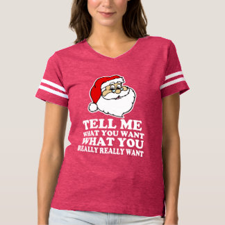 Funny Santa Tell me what you want Christmas T-Shirt