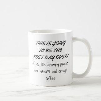 Funny Sarcastic Best Day Ever Grumpy Coffee Mug