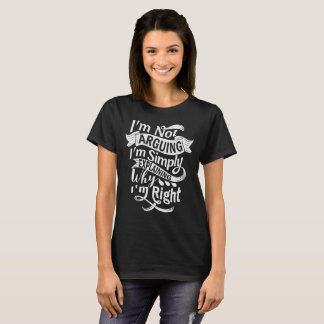 Funny Sarcastic Comment T-Shirt - I'm Right!