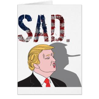 Funny sarcastic sad anti President Donald Trump Card