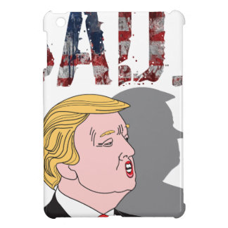 Funny sarcastic sad anti President Donald Trump iPad Mini Cases