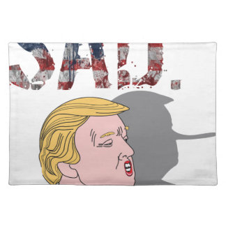Funny sarcastic sad anti President Donald Trump Placemat