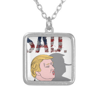 Funny sarcastic sad anti President Donald Trump Silver Plated Necklace