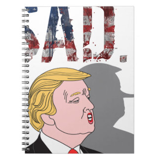 Funny sarcastic sad anti President Donald Trump Spiral Notebook