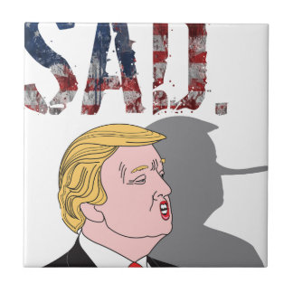 Funny sarcastic sad anti President Donald Trump Tile