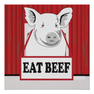 Funny Save a Hog Eat Beef 20x20 Poster