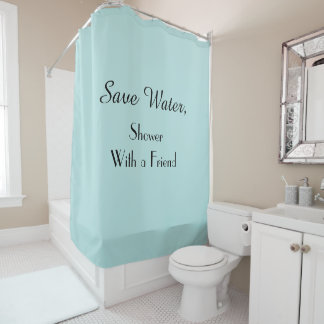 Funny Save Water Robins Egg Blue Shower Curtain