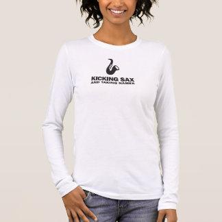 Funny Sax Music Shirt! Kicking Sax, Taking Names Long Sleeve T-Shirt