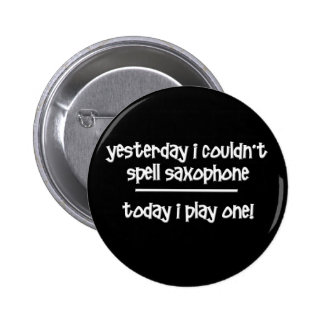 Funny saxophone 6 cm round badge