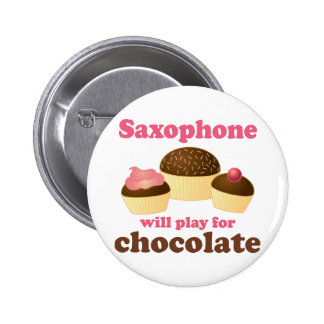 Funny Saxophone Will Play for Chocolate 6 Cm Round Badge