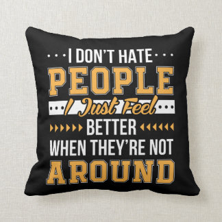 Funny Saying Dont Hate People Feel Better Cushion