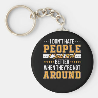 Funny Saying Dont Hate People Feel Better Key Ring