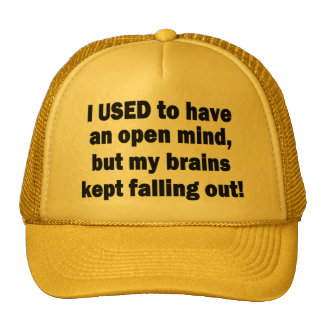 Funny Saying - I used to have an open mind... Cap