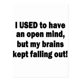 Funny Saying - I used to have an open mind... Postcard