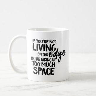 Funny Saying Living On the Edge Typographic Coffee Mug